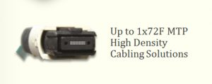 Up to 1x72F MTP High Density Cabling Solutions